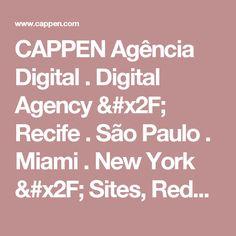 CAPPEN Agência Digital . Digital Agency / Recife . São Paulo . Miami . New York / Sites, Redes Sociais, Marketing Digital, Mídia Digital, SEO e Inbound Marketing