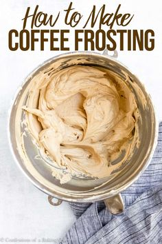 Coffee buttercream takes any dessert to the next level. Made with instant coffee granules this recipe is easy and delicious! #coffeefrosting #coffeebuttercream #coffeeflavoredfrosting