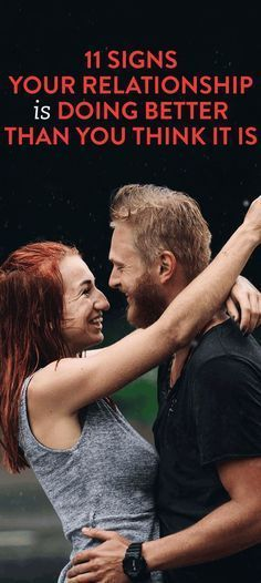 11 signs your relationship is doing better than you think it is We aren't doing to bad, yeah Fugates!