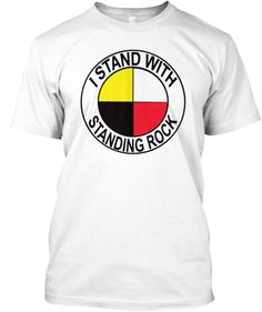 I Stand With Standing Rock T-Shirt Front