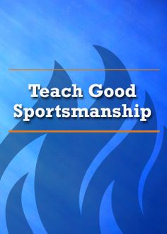 Teach Good Sportsmanship