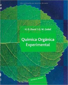 Química orgánica experimental / H. Dupont Durst; George W. Gokel. - Barcelona : Reverté, D.L. 1985. Experimental, Plant Leaves, Vegetables, Plants, Editorial, David, Products, Goal, Literature Quotes