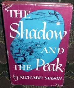 The Shadow And The Peak by Richard Mason 1950 HB  (no  dj)