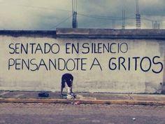 Sentado en silencio pensandote a gritos  #paredes #poetica