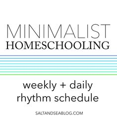 Minimalist Homeschool Schedule // Weekly & Daily Rhythms | Salt + Sea | Coastal Bohemian Homeschool Lifestyle Blog