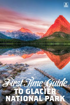 The First Time Guide to Glacier National Park - YOU NEED THIS GUIDE