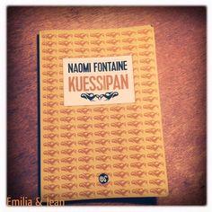 """""""C'est vous, Naomi Fontaine, votre histoire et votre passé qui transpercent cette seule phrase."""" Emilia&Jean"""
