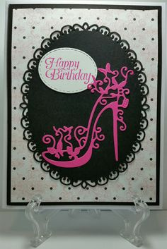 Great card for a woman who loves shoes! 21st Birthday Cards, Birthday Cards For Women, Bday Cards, Handmade Birthday Cards, 21 Cards, Card Making Templates, Tattered Lace Cards, Beautiful Handmade Cards, Custom Cards
