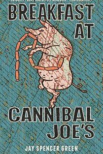 """Voted No. 6 in the 50 Top Indie Books of 2015 """"Savagely Funny & Deftly Anarchic."""" Breakfast at Cannibal Joe's the debut novel by Jay Spencer Green A with a difference Good Books, Books To Read, Comedy Festival, Indie Books, Green Books, Free Kindle Books, Romance Books, Satire, Laugh Out Loud"""