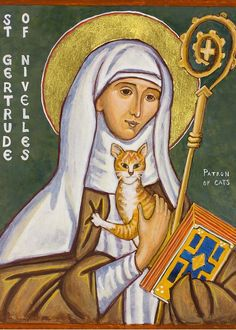 Gertrude of Nivelles, O. was a abbess who, with her mother Itta, founded the Abbey of Nivelles located in present-day Belgium. Gertrude of Nivelles, who lived from 621 to Patron of Cats Catholic Art, Catholic Saints, Patron Saints, Irish Catholic, Religious Icons, Religious Art, Patron Saint Of Cats, Animal Gato, Cat People