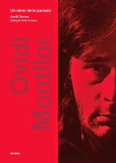 Tormo i Santonja, Jordi. OVIDI MONTLLOR: Un obrer de la paraula. Sembra, 2015.