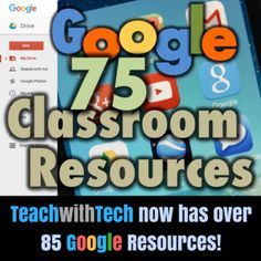 Google - 75 Resources for Your Classroom