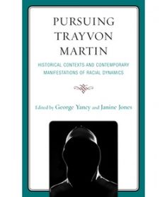 Pursuing Trayvon Martin: Historical Contexts and Contemporary Manifestations of Racial Dynamics - http://www.worldcat.org/oclc/810119075