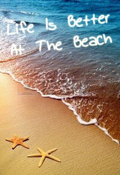Life Is Better At The Beach #ocean #starfish #beach #sand #quote