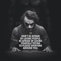 Positive Quotes : Dont be afraid of losing people. - Hall Of Quotes Quotes About Attitude, Inspiring Quotes About Life, Best Joker Quotes, Badass Quotes, Awesome Quotes, Wise Quotes, Motivational Quotes, Inspirational Quotes, New Quotes