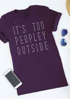 http://www.fairyseason.com/it-039-s-too-peopley-outside-t-shirt-g-41525