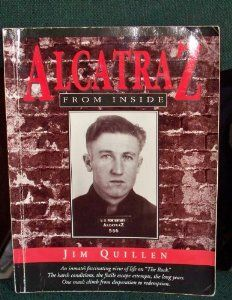 Alcatraz from Inside: The Hard Years 1942-1952: Jim Quillen