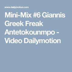 Mini-Mix #6 Giannis Greek Freak Antetokounmpo - Video Dailymotion