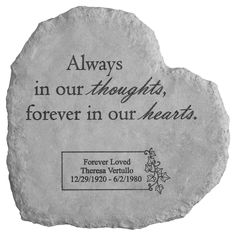 The Kay Berry Always In Our Memorial Garden Stone features a sentimental quote that reminds you of someone loved and lost. This durable garden stone. Memorial Garden Stones, Memorial Urns, Writing A Sympathy Card, Tombstone Quotes, Personalized Garden Stones, Headstone Inscriptions, Sentimental Quotes, Pet Grave Markers, Grave Decorations