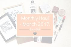 Monthly Haul | March 2017. - Beauty-Blush