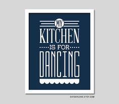 My Kitchen is for Dancing by EatSayLove This one is my favorite!