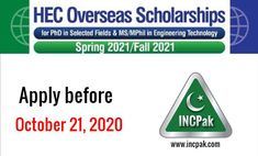 The Higher Education Commission announces (HEC) Overseas Scholarships 2021 for PhD and MS/M.Phil Scholarships for Pakistan and Azad Kashmir's students.