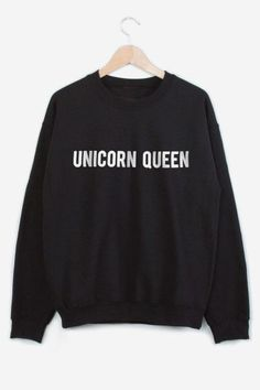 Unicorn Queen aka me Sweatshirt Outfit, Sweater Outfits, Cute Outfits, T Shirt, Hoodie Sweatshirts, Hoodies, Looks Teen, Unicorn Outfit, Unicorn Clothes