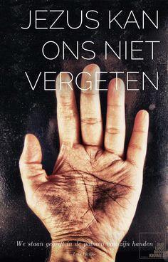 Jezus kan ons niet vergeten. We staan gegrift in de palmen van zijn handen. -Lois Picillo-  #Jezus  http://www.dagelijksebroodkruimels.nl/jezus-kan-ons-niet-vergeten/