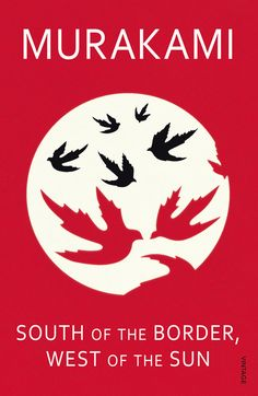 "Book cover for Haruki Murakami's ""South of the Border, West of the Sun"". Illustration by Noma Bar"