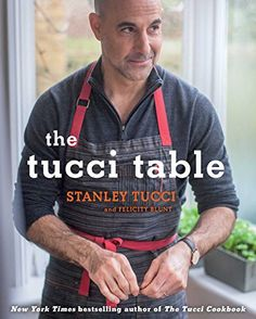 Lord have mercy! And he COOKS?! Swoon! // The Tucci Table: Cooking With Family and Friends by Stanley Tucci