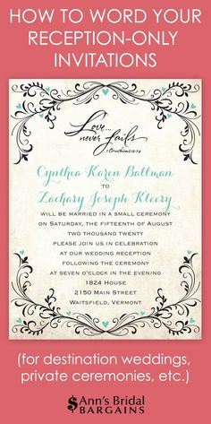 Whether you've chosen to have a destination wedding and a reception back home or a private ceremony with a reception afterward, you will need reception-only invitation wording that announces your plans and celebration details. Here are a few wording examples you can modify to fit your situation. Notice that both wording examples can be sent from the couple or from either set of parents. #weddinginvitationwording