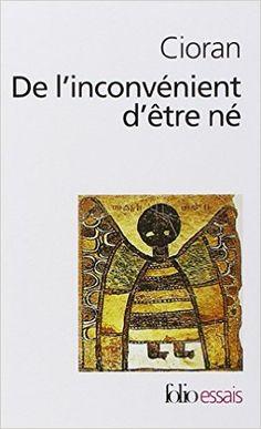 Amazon.fr - De l'inconvénient d'être né - Emil Michel Cioran - Livres