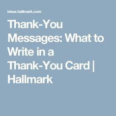 Stuck on what to write in a thank you card? Express your gratitude with these thank you messages and ideas from Hallmark card writers. Thank You Card Sayings, Thank You Quotes Gratitude, Thank You Note Wording, Writing Thank You Cards, Thank You Letter, Thank You Notes, Card Writer, Thanks Words, Hallmark Cards