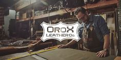 OROX LEATHER CO: The Legacy on Vimeo