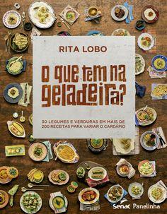 Clique na imagem para ver uma lista com todos os links para comprar pela internet o novo livo da Rita Lobo, O Que Tem na Geladeira?