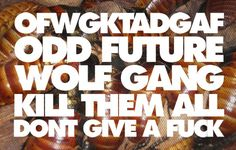 ofwgkta odd future wolf gang kill them all