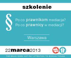 Prawnik w mediacji: Szkolenie: Po co prawnikom mediacja? Po co prawnicy w mediacji? cz. I PR/WAW/22/03/13