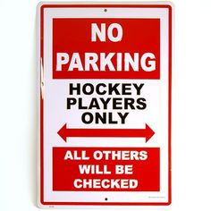 Our top quality embossed aluminum NO PARKING HOCKEY sign is an all time favorite for hockey players and fans.Sign measures and Made in the USA. Baseball Quotes, Soccer Quotes, Soccer Pics, Soccer Room, Funny Soccer, Funny Guys, Funny Sports, Sports Mom, Sports Gifts