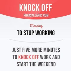 """""""Knock off"""" means """"to stop working"""". Example: Just five more minutes to knock off work and start the weekend. Get our apps for learning English - click the link in our profile: @phrasalcards #phrasalverb #phrasalverbs #phrasal #verb #verbs #phrase"""