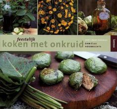 Daniëlle Houbrechts kruidenrecepten Natural Remedies, Health Care, The Cure, Herbs, Treats, Vegetables, Plants, Food, Sweet Like Candy