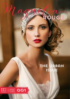 The Cover for Issue One of Magnolia Rouge Magazine - The Urban Issue. By Stephanie Williams, WeddingPR, 10.11 Make-up, Cherish Paperie, Cupcakes Couture MB, Hidden Garden, Form Decor and more...