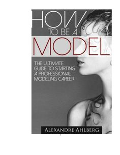 How to be a model - Ebook on Becoming a Fashion Model