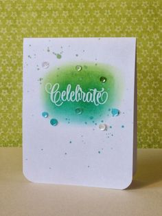 distress inks sponged around it. Avery Elle Circle It stamp sentiment. Water speckled, ink splatter and sequins Scrapbooking, Scrapbook Cards, Card Making Inspiration, Making Ideas, Journal Inspiration, Cute Cards, Diy Cards, Congratulations Card, Distress Ink