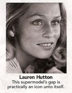 Lauren Hutton, Changing the standard of Beauty in the 1970s. http://pastthevelvetrope.wordpress.com/