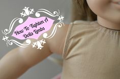 How to Tighten American Girl Doll Limbs