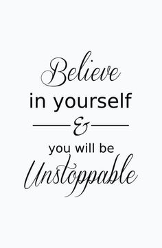 """#morningthoughts #quote """"Believe in yourself and you will be unstoppable"""""""