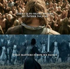 There is no shame in fear, my father told me what matters is how we face it #GamesofThrones #Got