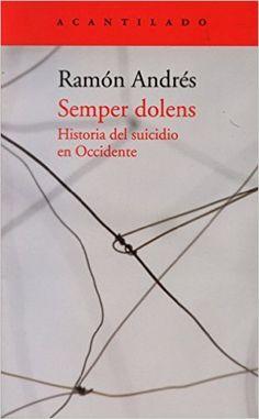 Semper Dolens (El Acantilado): Amazon.es: Ramón Andrés González-Cobo: Libros