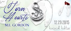 Renee Entress's Blog: [Book Blitz & Giveaway] Torn Hearts by M.E. Gordon...