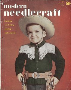 A cute cardigan wearing cowboy on the cover of Modern Needlecraft magazine, Fall 1951. #vintage #1950s #crafts #knitting #cowboys